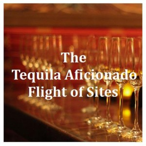 tequila aficionado, flight of sites