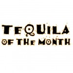 tequila of the month, tequila aficionado