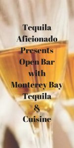 Open Bar with Monterey Bay Tequila & Cuisine http://wp.me/p3u1xi-4kg
